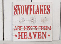 SNOWFLAKES ARE KISSES FROM HEAVEN Sign