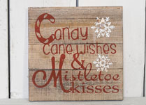 CANDY CANE WISHES and MISTLETOE KISSES Sign